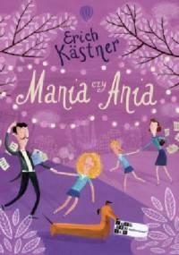 Mania czy Ania - Erich Kästner
