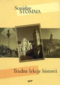 Trudne lekcje historii - Stanisław Stomma