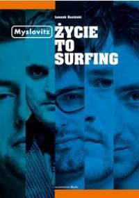 Myslovitz. Życie to Surfing - Leszek Gnoiński