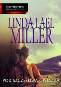 Pod Szczęśliwą Gwiazdą - Linda Lael Miller