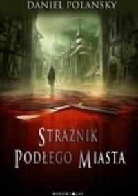 Strażnik Podłego Miasta - Daniel Polansky