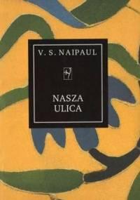 Nasza ulica - V.S. Naipaul