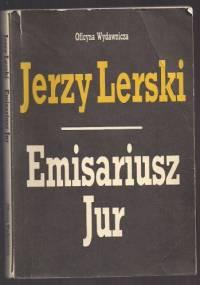 Emisariusz Jur - Jerzy Lerski