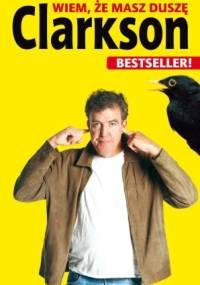Wiem, że masz duszę - Jeremy Clarkson