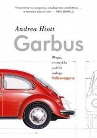 Garbus. Długa, niezwykła podróż małego Volkswagena - Andrea Hiott