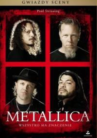 Metallica. Wszystko ma znaczenie - Paul Stenning