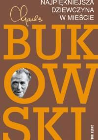 Najpiękniejsza dziewczyna w mieście - Charles Bukowski