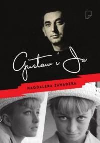 Gustaw i ja - Magdalena Zawadzka