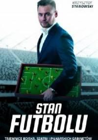 Stan futbolu - Krzysztof Stanowski