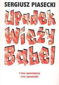 Upadek Wieży Babel i inne opowiadania oraz opowiastki - Sergiusz Piasecki