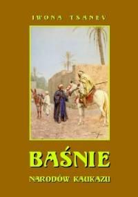 Baśnie narodów Kaukazu - Iwona Tsanev