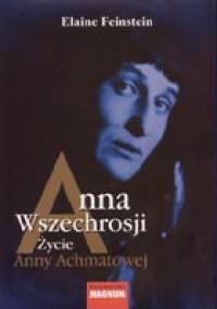 Anna Wszechrosji Życie Anny Achmatowej - Elaine Feinstein