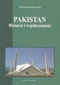 Pakistan: historia i współczesność - Aleksander Głogowski
