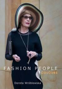 Fashion People. Colours - Dorota Wróblewska