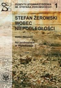 Stefan Żeromski wobec Niepodległości oraz Na probostwie w Wyszkowie - Ryszard Handke