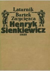 Latarnik. Bartek Zwycięzca - Henryk Sienkiewicz