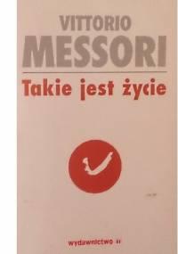 Takie jest życie - Vittorio Messori
