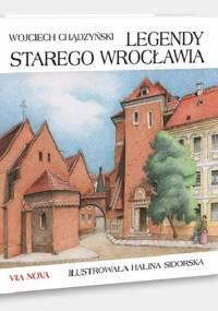 Legendy starego Wrocławia - Wojciech Chądzyński