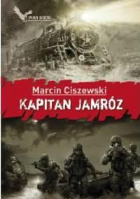 Kapitan Jamróz - Marcin Ciszewski
