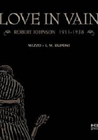 Love in Vain. Robert Johnson 1911–1938 - Jean-Michael Dupontry, Pascal Mesemberg