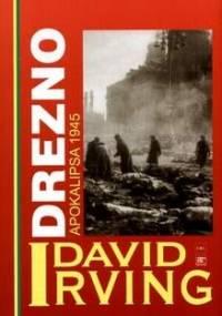 Drezno. Apokalipsa 1945 - David Irving