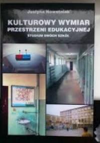 Kulturowy wymiar przestrzeni edukacyjnej. Studium dwóch szkół. - Justyna Nowotniak