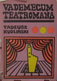 Vademecum teatromana - Tadeusz Kudliński