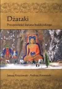 Dżataki. Przypowieści świata buddyjskiego - Andrzej Kotnowski, Janusz Krzyżowski
