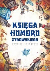 Księga humoru żydowskiego. Dowcipy i anegdoty - Weronika Łęcka, Jacek Illg