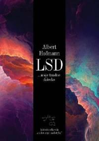 """LSD... Moje Trudne Dziecko. Historia Odkrycia """"Cudownego Narkotyku"""" - Albert Hofmann"""