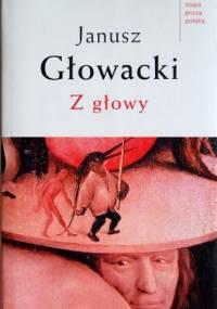Z głowy - Janusz Głowacki