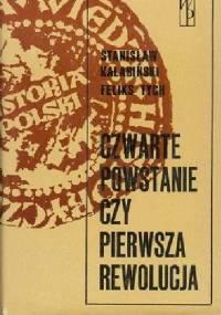 Czwarte powstanie czy pierwsza rewolucja. Lata 1905-1907 na ziemiach polskich - Feliks Tych, Stanisław Kalabiński
