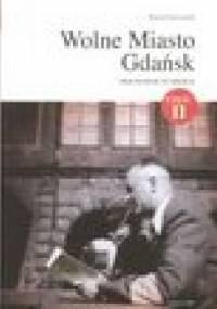 Wolne miasto Gdańsk - przewodnik po mieście, część 2 - Wojciech Gruszczyński