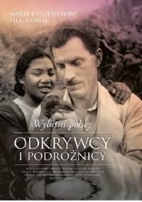 Wybitni polscy odkrywcy i podróżnicy - Maria Pilich, Przemysław Pilich