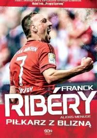 Franck Ribéry. Piłkarz z blizną - Alexis Menuge