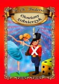 Dzielny ołowiany żołnierz - Hans Christian Andersen