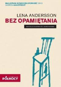 Bez opamiętania - Lena Andersson