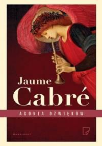 Agonia dźwięków - Jaume Cabré