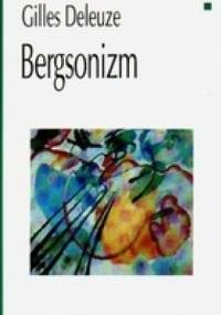 Bergsonizm - Gilles Deleuze
