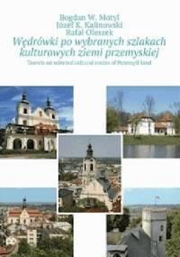 Po wybranych szlakach kulturowych powiatu przemyskiego i Przemyśla