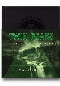 Twin Peaks. The Final Dossier - Mark Frost