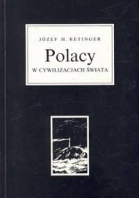 POLACY W CYWILIZACJACH ŚWIATA - Józef Hieronim Retinger