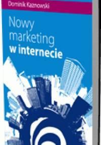 Nowy marketing w internecie - Dominik Kaznowski