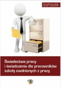 Świadectwa pracy i świadczenia dla pracowników szkoły zwolnionych z pracy - Dwojewski Dariusz