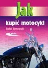 Jak kupić motocykl - Rafał Dmowski