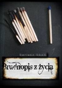 Brudnopis z życia - Dariusz Okoń