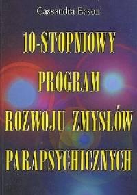 10 - stopniowy program rozwoju zmysłów parapsychicznych - Cassandra Eason