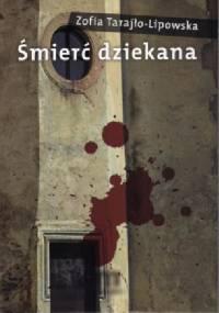 Śmierć dziekana - Zofia Tarajło-Lipowska