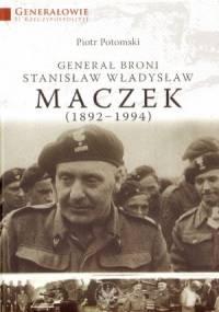Generał broni Stanisław Władysław Maczek - Piotr Potomski