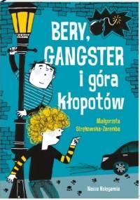 Bery, gangster i góra kłopotów - Małgorzata Strękowska-Zaremba